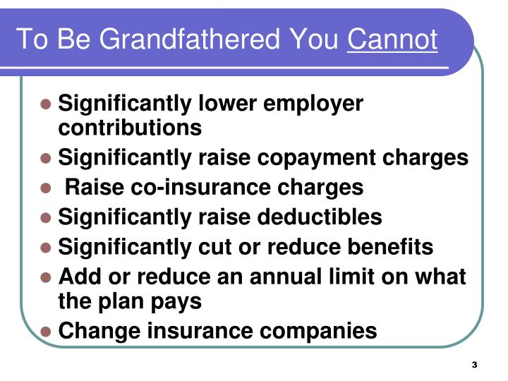 To be grandfathered you cannot