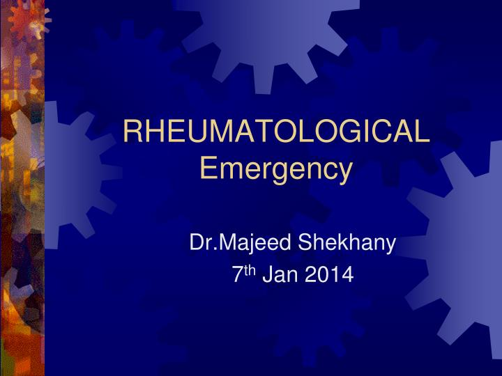 Rheumatological emergency