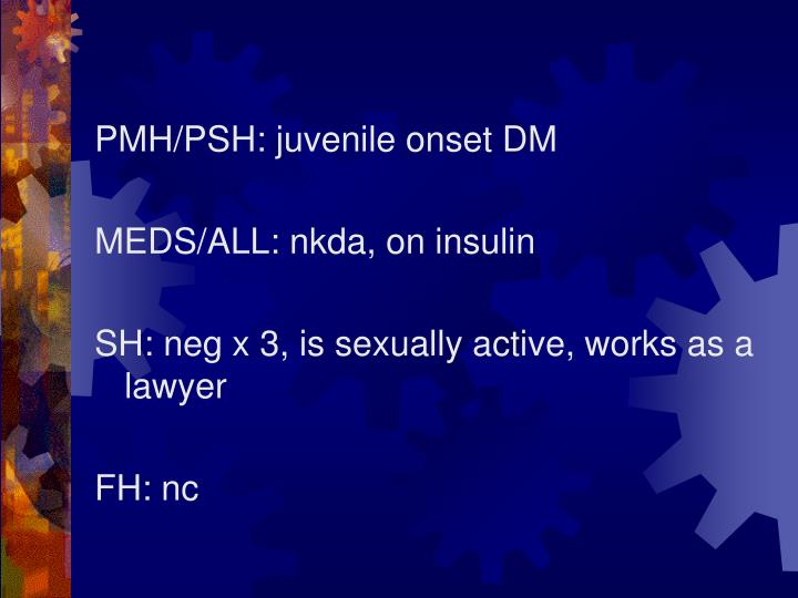 PMH/PSH: juvenile onset DM