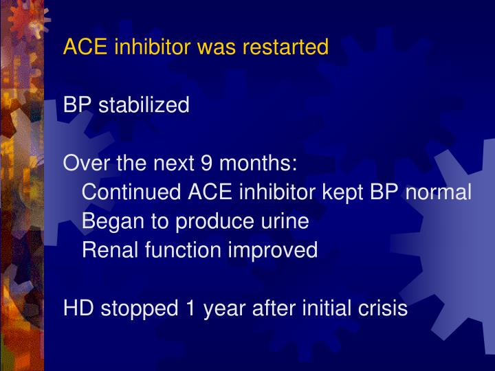 ACE inhibitor was restarted