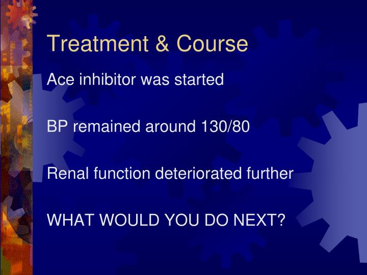 Treatment & Course