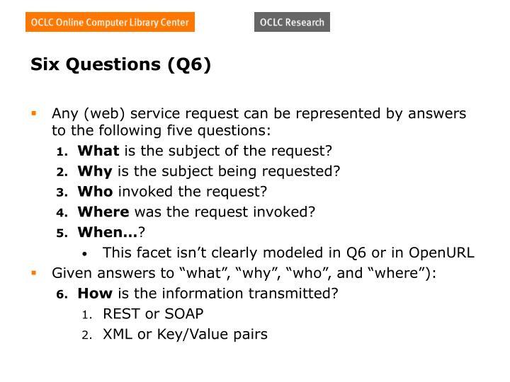 Six Questions (Q6)