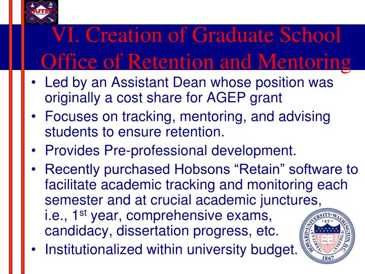 VI. Creation of Graduate School Office of Retention and Mentoring