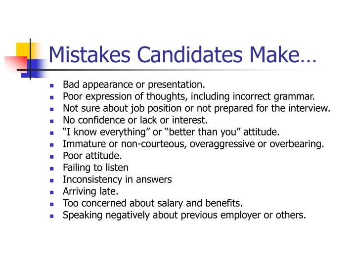 Mistakes Candidates Make…