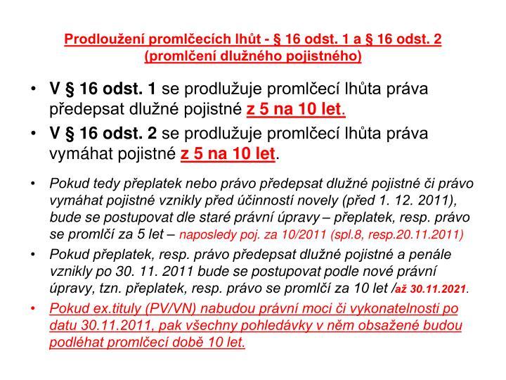 Prodloužení promlčecích lhůt - § 16 odst. 1 a § 16 odst. 2 (promlčení dlužného pojistného)
