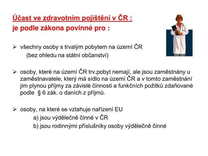 Účast ve zdravotním pojištění v ČR :