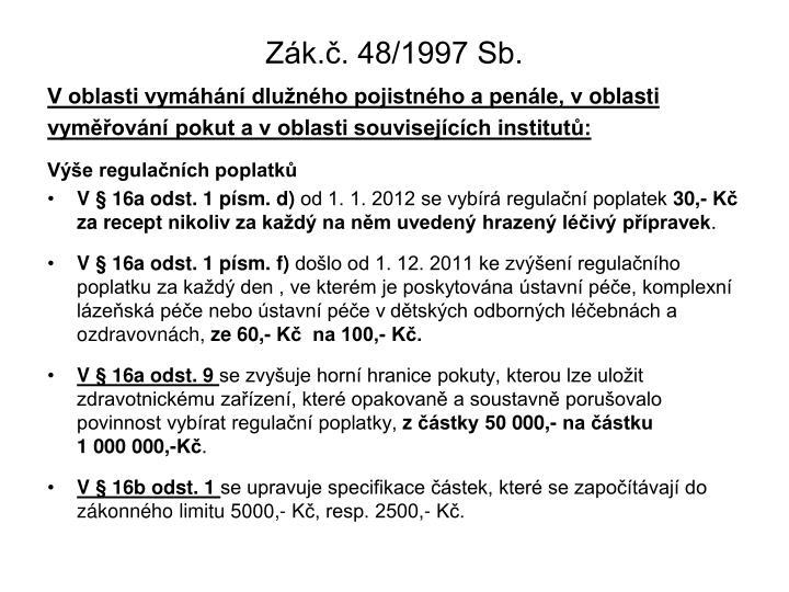 Zák.č. 48/1997 Sb.