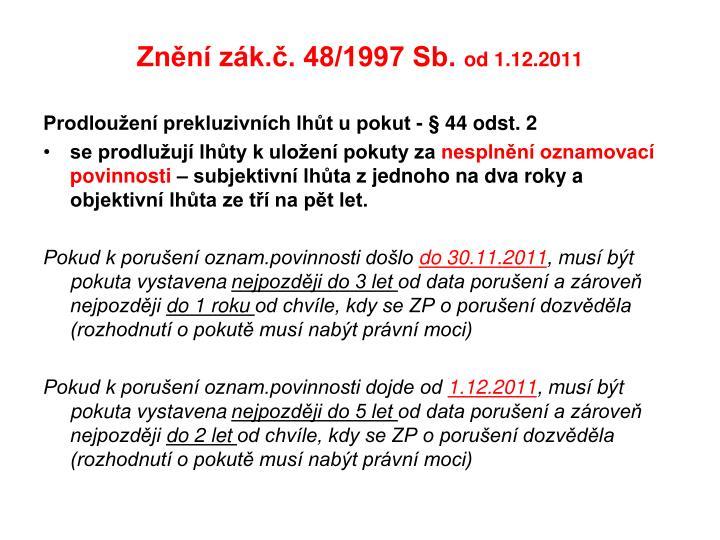 Znění zák.č. 48/1997 Sb.