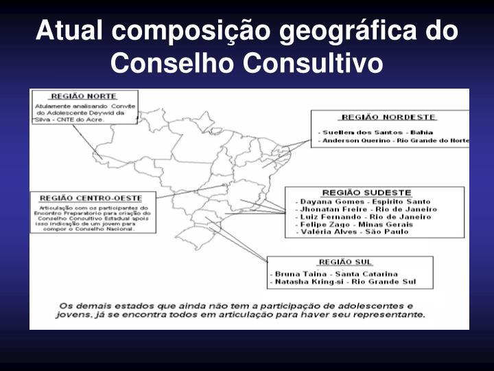 Atual composição geográfica do Conselho Consultivo