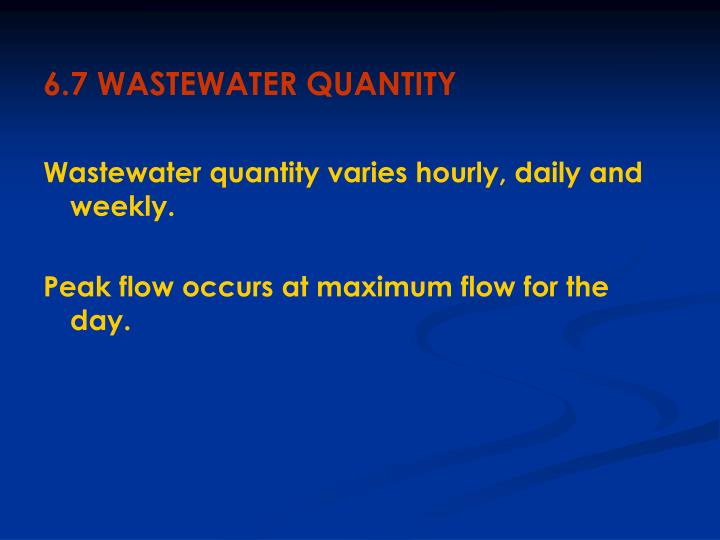6.7 WASTEWATER QUANTITY