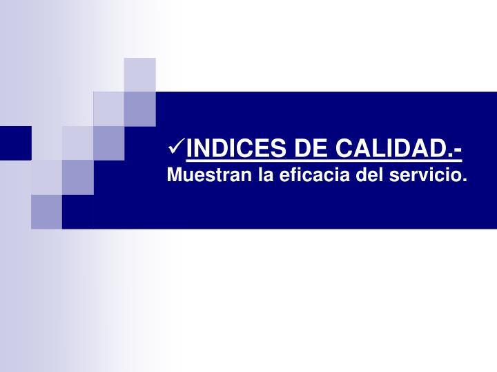 INDICES DE CALIDAD.-