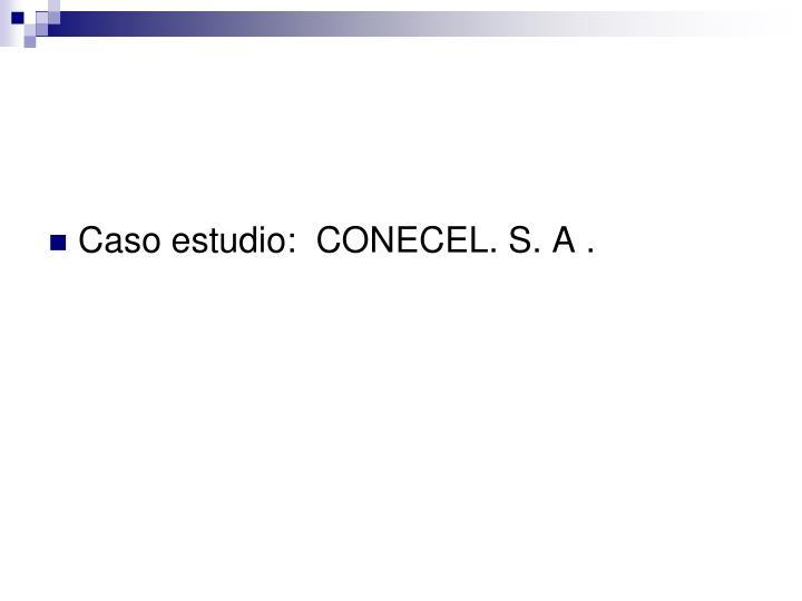 Caso estudio:  CONECEL. S. A .