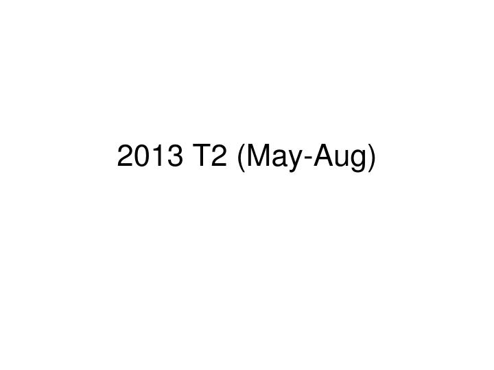 2013 T2 (May-Aug)
