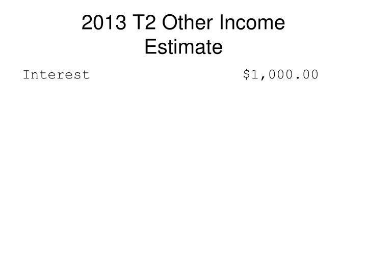 2013 T2 Other Income