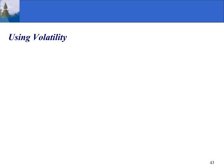 Using Volatility