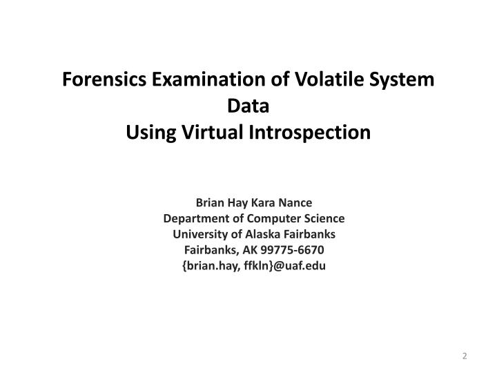 Forensics examination of volatile system data using virtual introspection