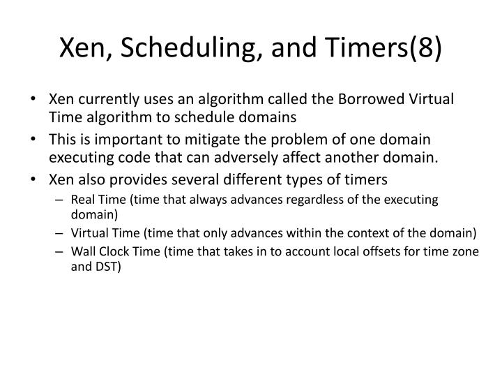 Xen, Scheduling, and Timers(8)