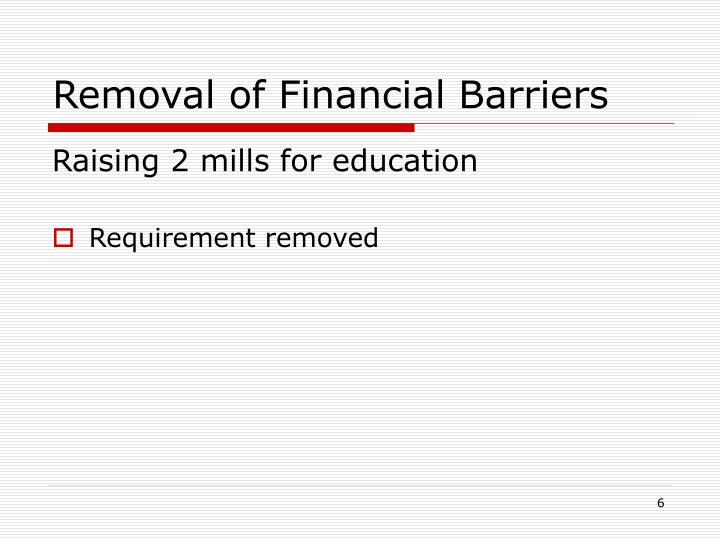 Removal of Financial Barriers