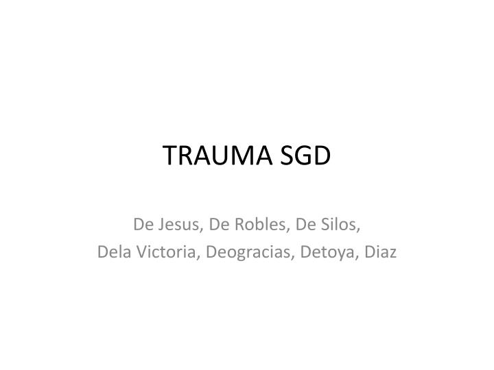 TRAUMA SGD