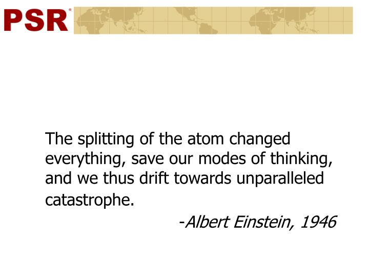 The splitting of the atom changed everything, save our modes of thinking, and we thus drift towards...
