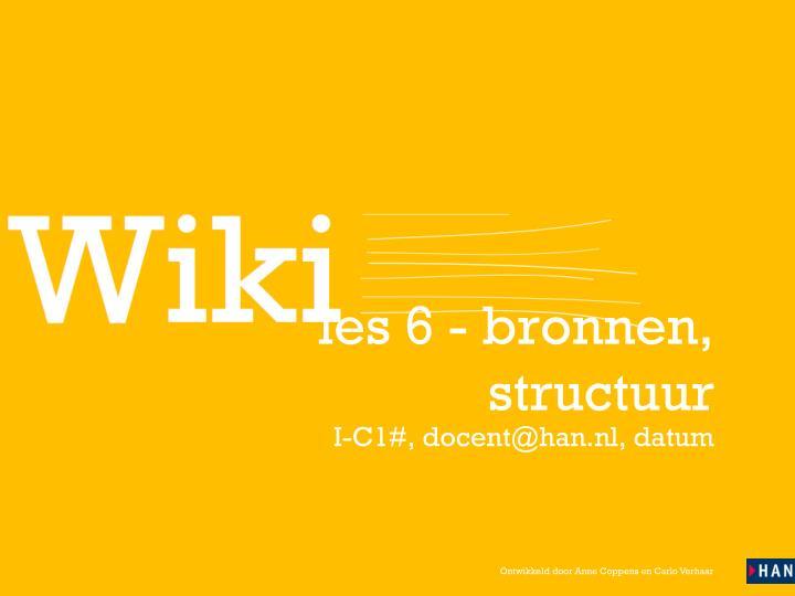les 6 - bronnen, structuur