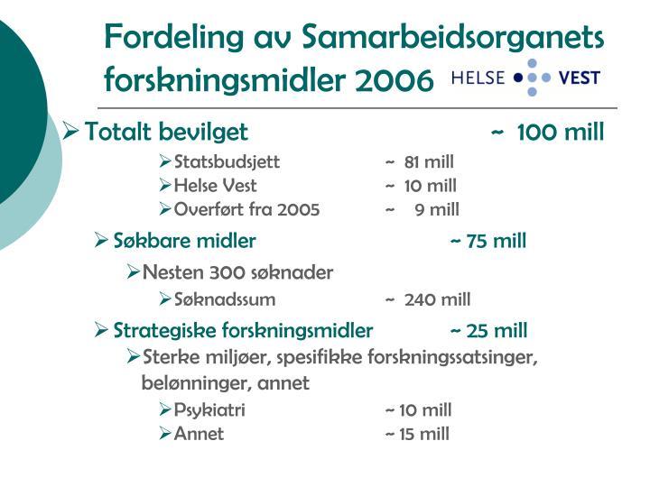 Fordeling av Samarbeidsorganets forskningsmidler 2006