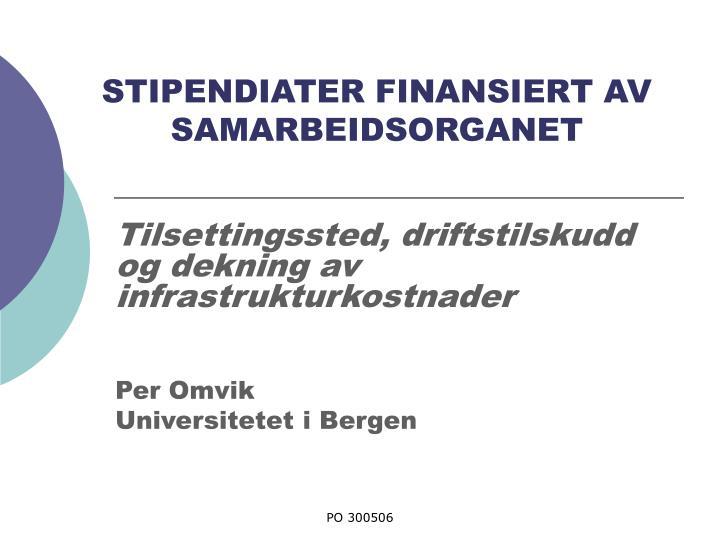 STIPENDIATER FINANSIERT AV SAMARBEIDSORGANET