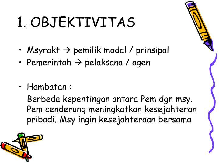 1. OBJEKTIVITAS