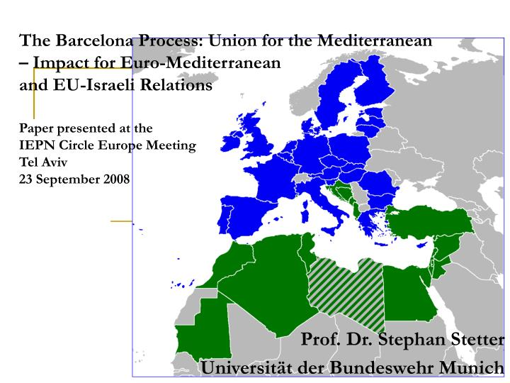 The Barcelona Process: Union for the Mediterranean – Impact for Euro-Mediterranean