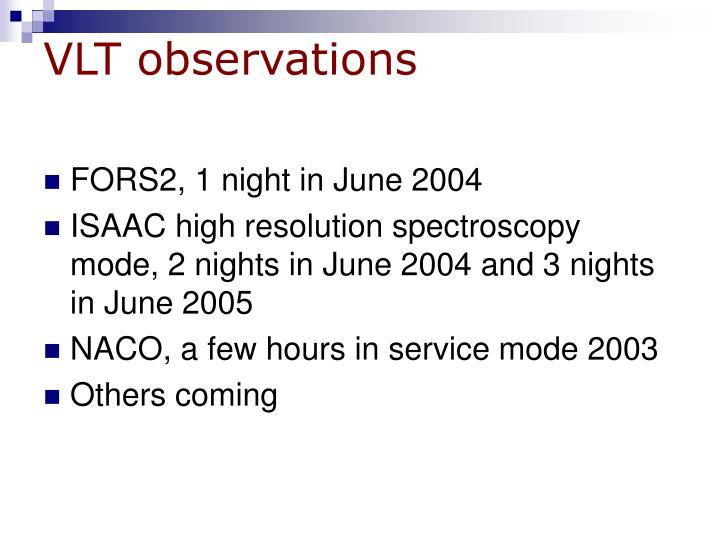 VLT observations