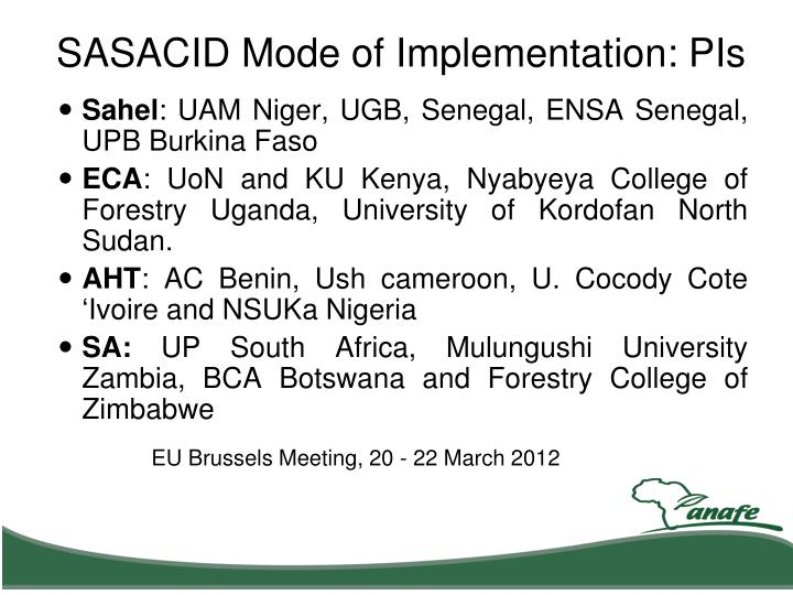 SASACID Mode of Implementation: PIs