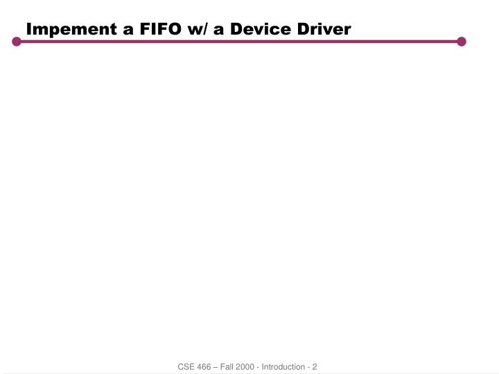 Impement a FIFO w/ a Device Driver