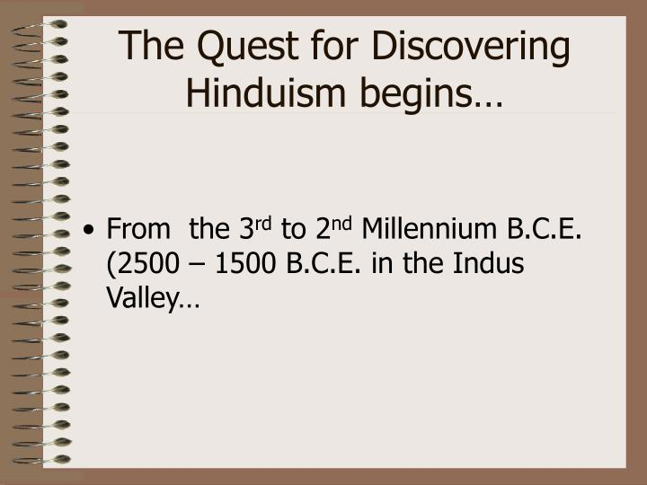 The Quest for Discovering Hinduism begins…