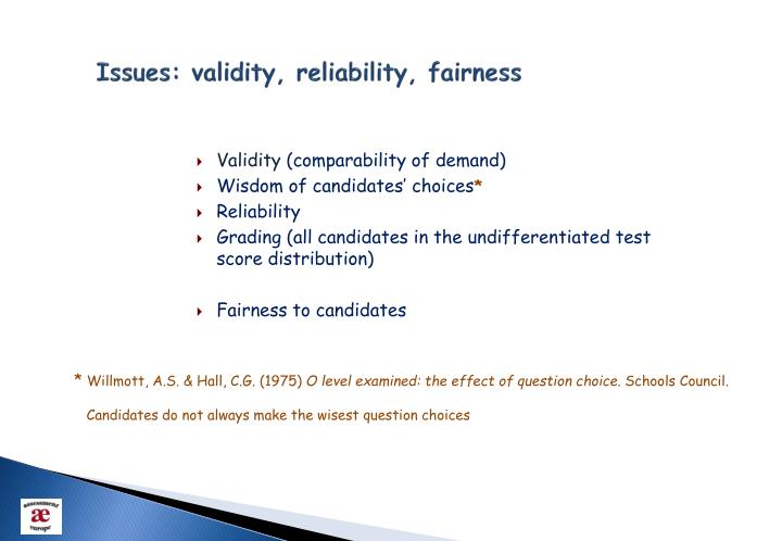 Issues: validity, reliability, fairness