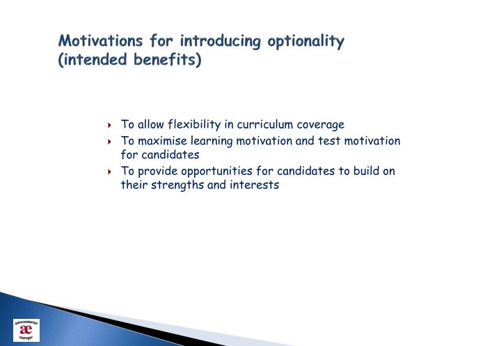 Motivations for introducing optionality