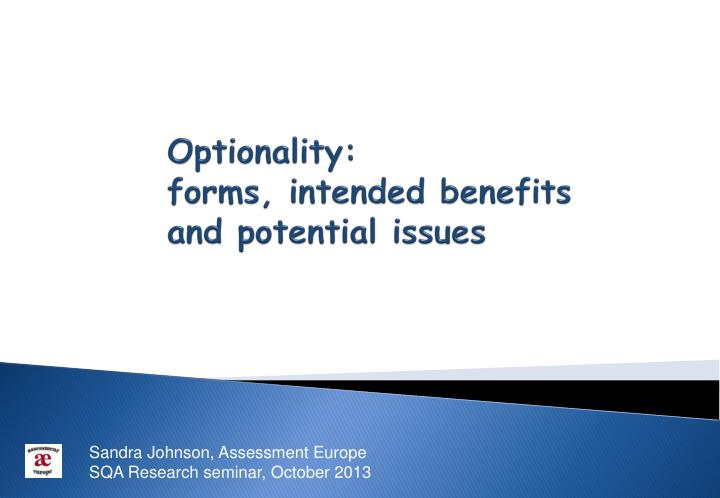 Optionality forms intended benefits and potential issues