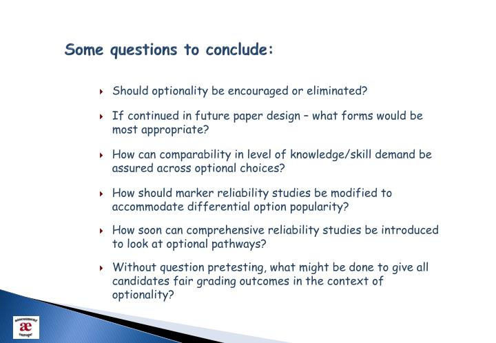 Some questions to conclude: