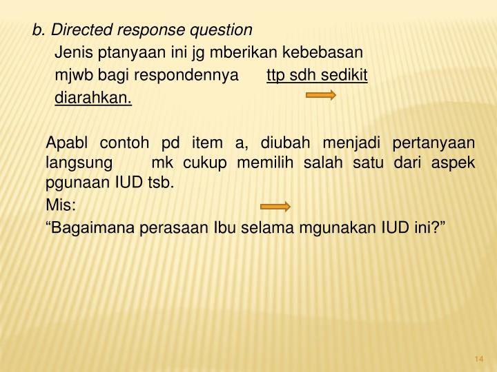 b. Directed response question