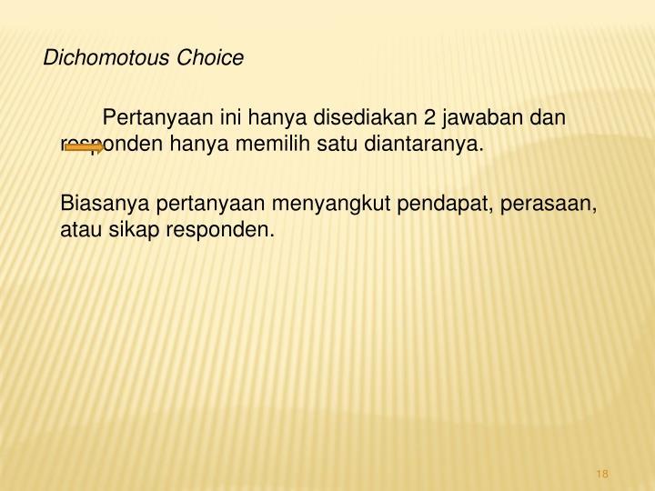 Dichomotous Choice
