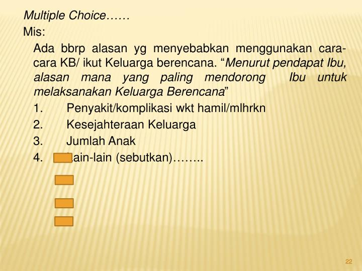 Multiple Choice……