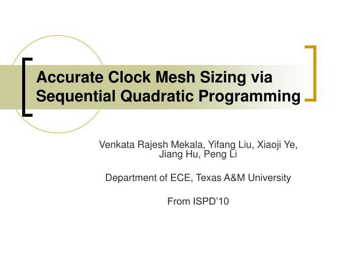 Accurate Clock Mesh Sizing via Sequential Quadratic Programming