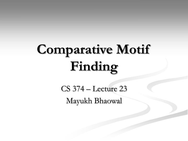 Comparative motif finding