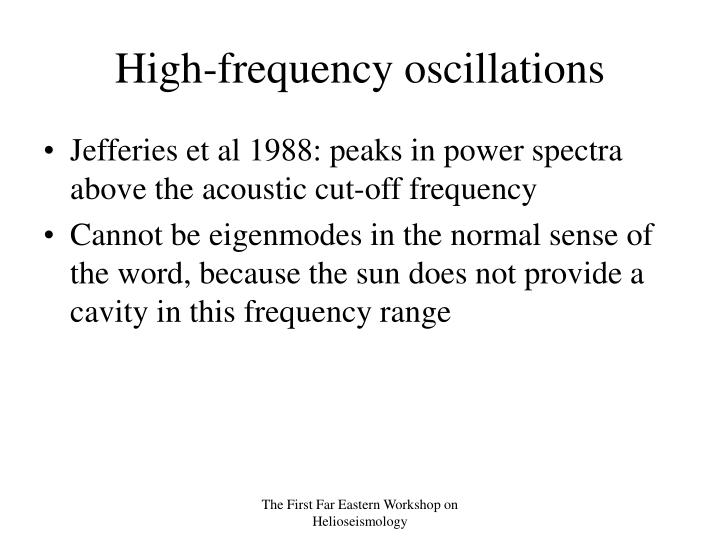 High frequency oscillations