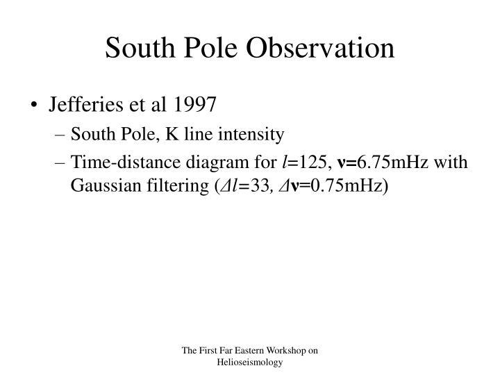 South Pole Observation