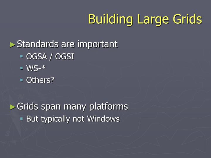 Building large grids
