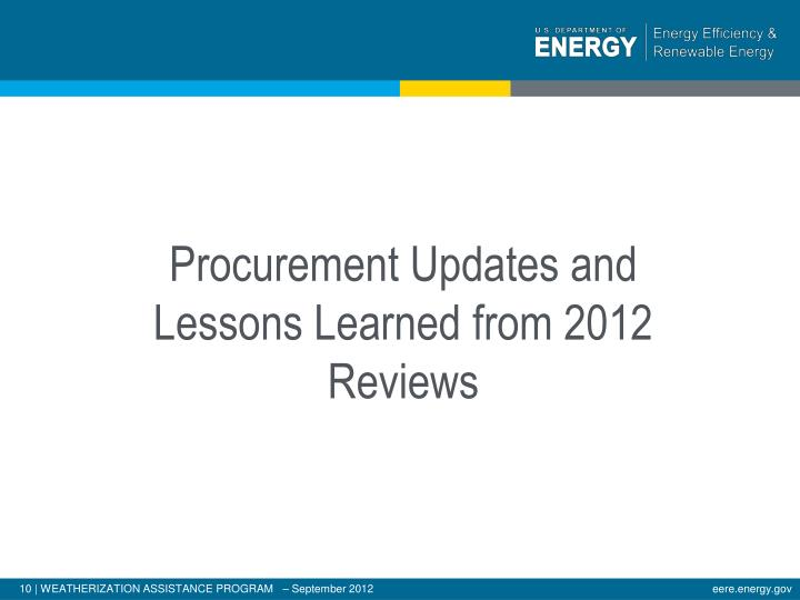 Procurement Updates and Lessons Learned from 2012 Reviews