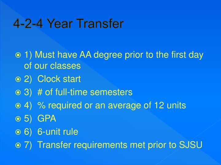 4-2-4 Year Transfer