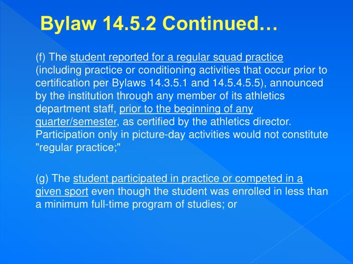 Bylaw 14.5.2 Continued…