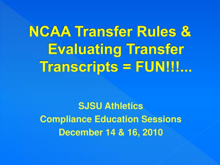 Ncaa transfer rules evaluating transfer transcripts fun