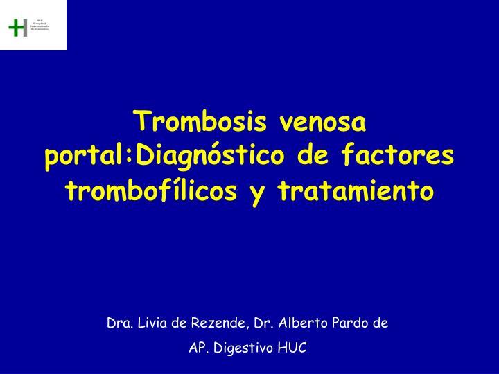 Trombosis venosa portal:Diagnóstico de factores trombofílicos y tratamiento